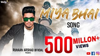 MIYA BHAI HYDERABADI | OFFICIAL VIDEO | RUHAAN ARSHAD |