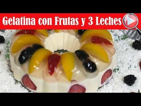 Gelatina Cristalina con Frutas y 3 Leches - Recetas en Casayfamiliatv