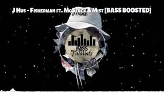 J Hus - Fisherman ft. MoStack & Mist [BASS BOOSTED]