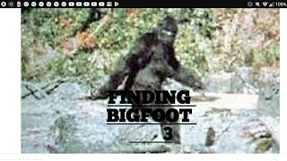 Finding big foot part 3