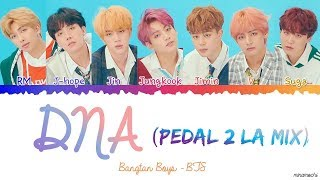 BTS (방탄소년단) - DNA (Pedal 2 LA Mix) Lyrics | LOVE YOURSELF 結 Answer