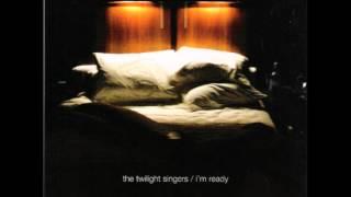 Watch Twilight Singers Im Ready video