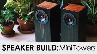 DIY Mini Tower Speakers Build