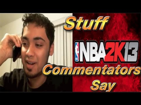 Stuff Nba 2k13 Commentators Say