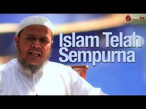 Ceramah Singkat: Islam Telah Sempurna - Ustadz Mubarak Bamualim, M.Hi., Lc.