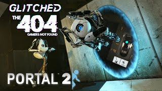 Glitched   The 404: Portal 2 Lets Play!