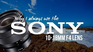 Why the Sony 10-18mm F4 lens is a MUST HAVE | My Travel Gear