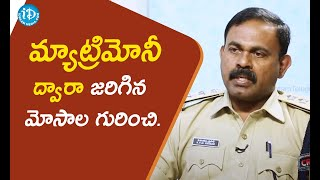 Cyber Crime ACP KVM Prasad About Matrimonial Frauds  | Crime Diaries With Muralidhar