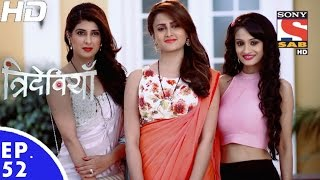 Trideviyaan - त्रिदेवियाँ - Episode 52 - 25th January, 2017