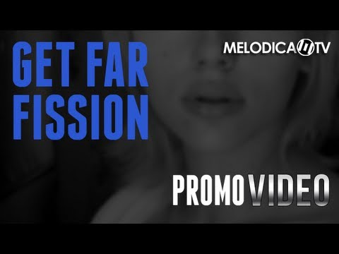 Get Far - Fission