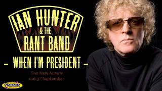 Watch Ian Hunter When Im President video