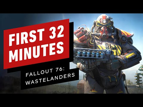 Fallout 76 Wastelanders: The First 32 Minutes of Gameplay