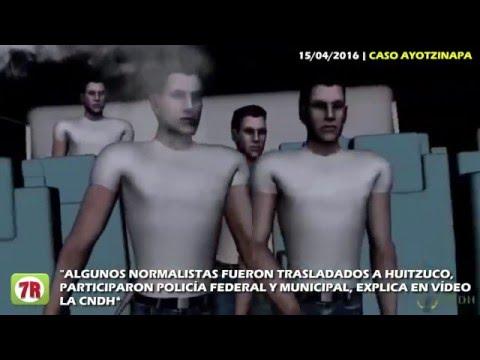 Nueva versión del caso Ayotzipana apunta a Huitzuco, Vídeo de la CNDH