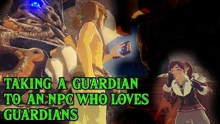 Taking a Guardian to a Guardian-Loving NPC - The Legend of Zelda: Breath of the Wild