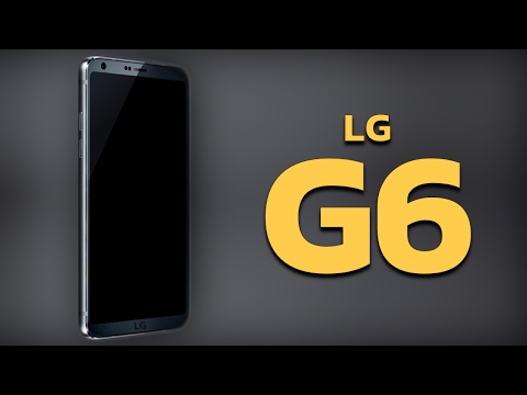 LG G6: Six Things To Expect