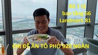 Bỏ 1 tỷ bao tầng 66 Landmark 81 để ăn tô phở 920 ngàn???!!!