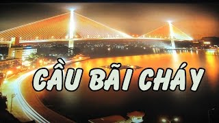 Cầu Bãi Cháy - Vịnh Hạ Long - Du Lịch Quảng Ninh