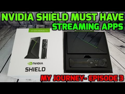 NVIDIA SHIELD MUST HAVE STREAMING APPS | EPISODE #3 MY NVIDIA SHIELD ULTIMATE SETUP PLAYLIST