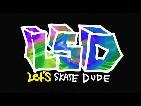 Intro : Let's Skate Dude (LSD)