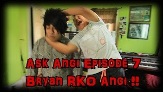 Ask Angi: BRYAN RKO ANGI !! (Ask Angi Episode 7) HD