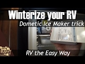 Winterizing your RV ice maker trick - RV maintenance the easy way