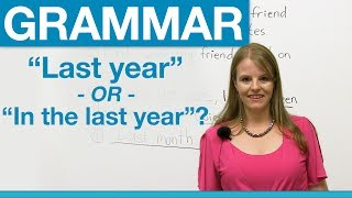 Learn English: 'last year' OR 'in the last year'