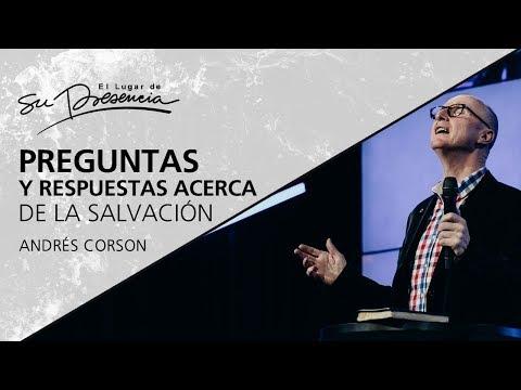 Preguntas y respuestas acerca de la salvación - Pastor Andrés Corson - 26 Septiembre 2012