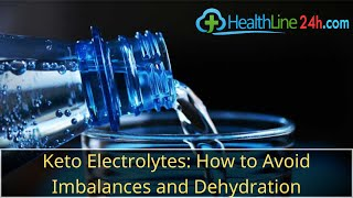 Keto Electrolytes: How to Avoid Imbalances and Dehydration