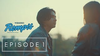 WEBSERIES ROMPIS | EPS 1