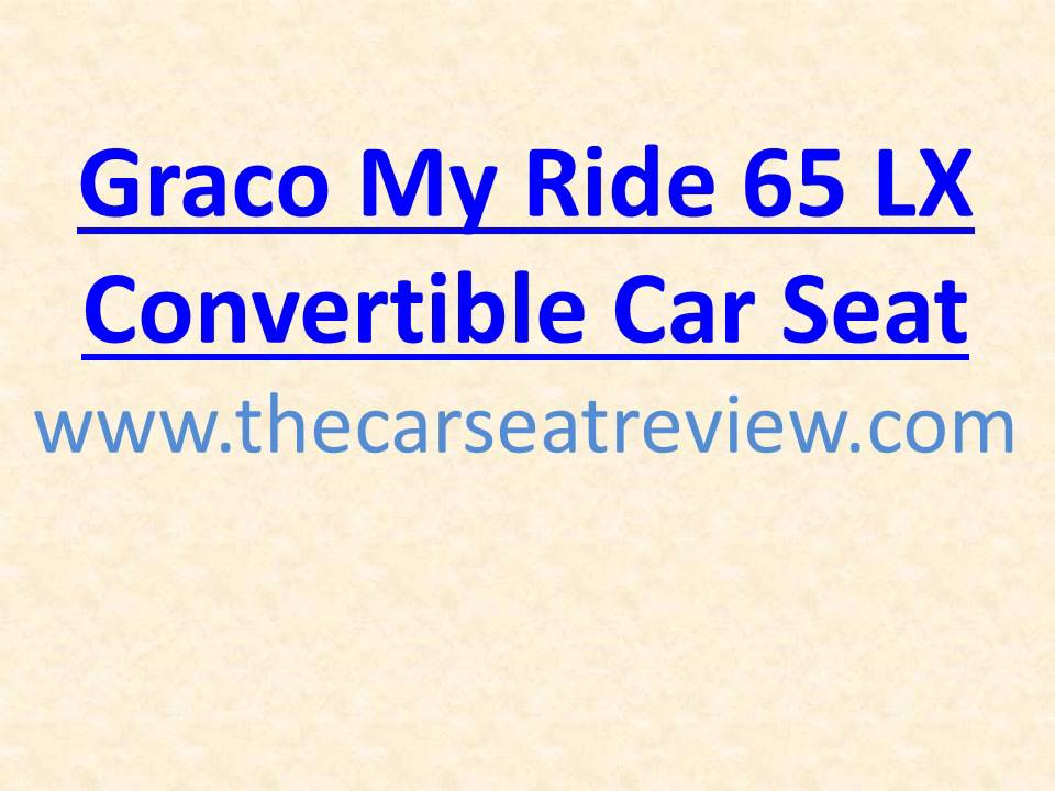 Graco My Ride  Lx Convertible Car Seat Youtube