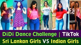 DiDi Dance Challenge | Sri Lankan Girls VS Indian Girls | TikTok Musically Edition