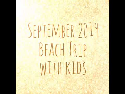 September 2019 Holiday Beach Trip with Kids