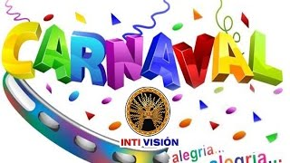 CARNAVAL PARROQUIA LICTO 2017 INTI VISION TV