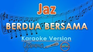 Download Lagu Jaz - Berdua Bersama (Karaoke Lirik Tanpa Vokal) by GMusic Gratis STAFABAND