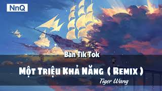 [ Bản Tik Tok ] MỘT TRIỆU KHẢ NĂNG REMIX  - Hổ Nhị Tiger Wang (Giọng Nam)- Nhạc Liên Quân PUBG