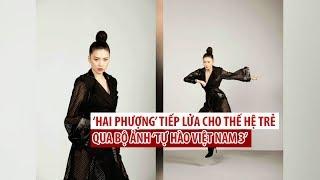 'Hai Phượng' tiếp lửa cho thế hệ trẻ qua bộ ảnh 'Tự Hào Việt Nam 3'