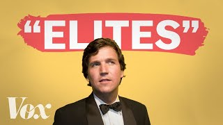 Why Tucker Carlson pretends to hate elites