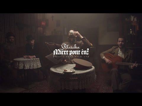 Petruska - Miért pont én? (hivatalos / official video)