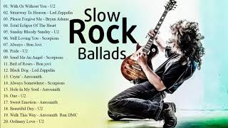 U2, Dire Straits, Aerosmith, Bon Jovi, Scorpions, Led Zeppelin - Best Slow Rock Ballads Ever