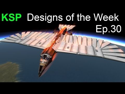 Kerbal Space Program - Designs of the Week Ep.30