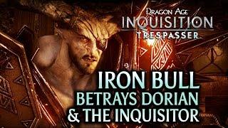 Dragon Age: Inquisition - Trespasser DLC - Iron Bull betrays Dorian & the Inquisitor