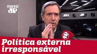 Villa: Ernesto Araújo é adversário dos interesses estratégicos do Brasil