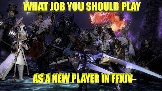 What Job should you play as a new player in FFXIV!