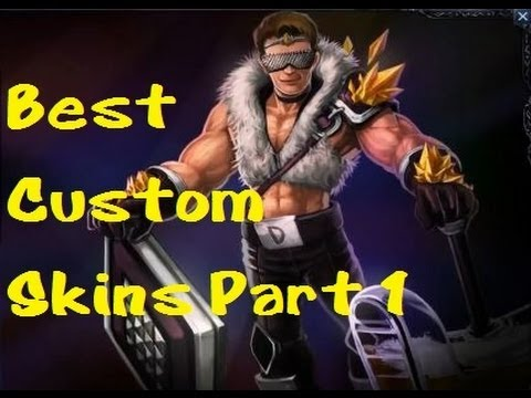 Best League of legends Custom Skins Part 1 Music Videos