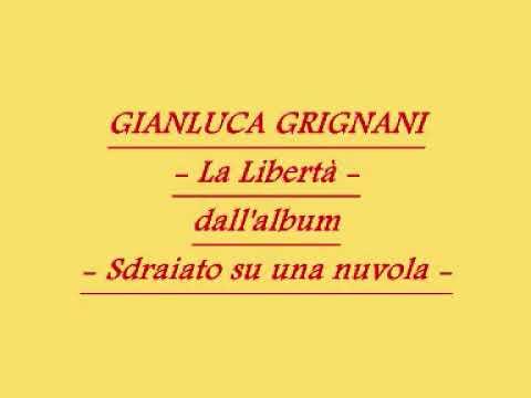 Gianluca Grignani - La Libert
