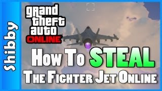 How To Steal The Fighter Jet (GTA V Online - Easy Method)