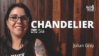 Chandelier - Sia (Julian Gray metal cover) Nossa Toca