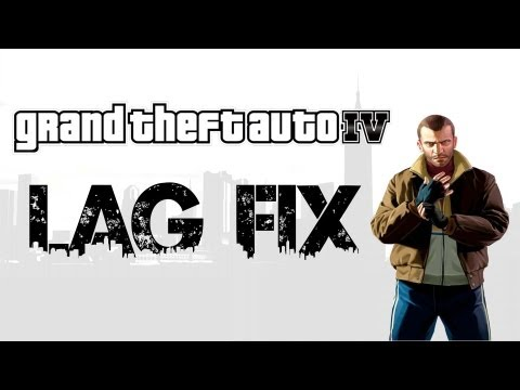 Grand Theft Auto IV   PC Lag Fix - Tutorial
