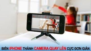 Biến iPhone thành camera quay lén cực đơn giản