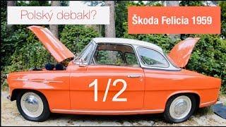 #hledámeklasiku | Škoda Felicia 1959 | Polský debakl?